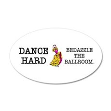 Dance Hard 22x14 Oval Wall Peel