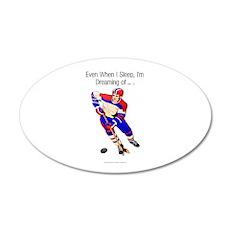 I'm Dreaming of Hockey 22x14 Oval Wall Peel