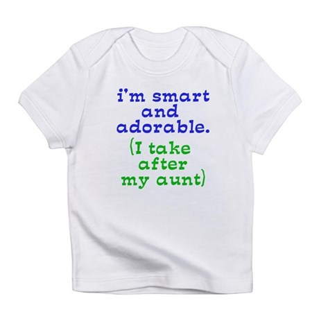 smart and adorable like my aunt Infant T-Shirt