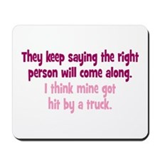 The Right Person Mousepad