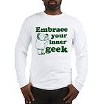 Embrace Your Inner Geek Long Sleeve T-Shirt