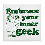 Embrace Your Inner Geek Tile Coaster