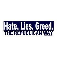 Hate, Lies, Greed, Republicans Wall Decal