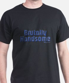 Brutally Handsome Black T-Shirt