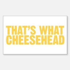 That's what cheesehead Sticker (Rectangle)
