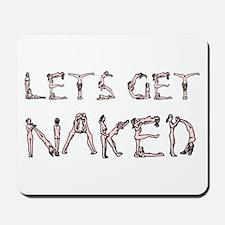 Lets Get Naked! Mousepad