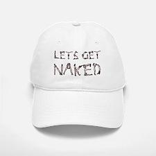 Lets Get Naked! Baseball Baseball Cap