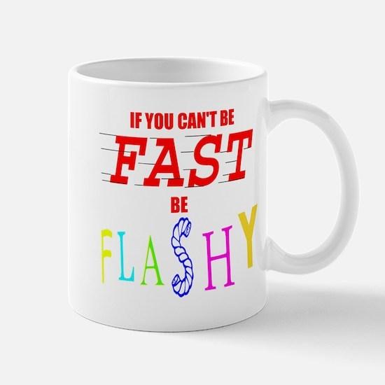 Not fast but flashy Mug