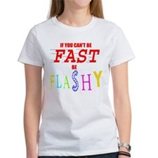 Not fast but flashy Tee