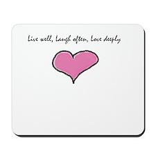Live Well, Laugh Often, Love Mousepad