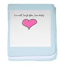 Live Well, Laugh Often, Love baby blanket