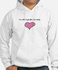 Live Well, Laugh Often, Love Hoodie