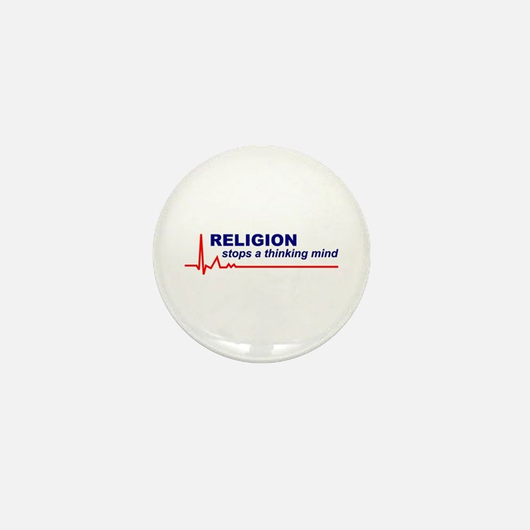 Religion Stops a Thinking Mind Mini Button