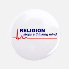"""100 Religion Stops Thinking Mind 3.5"""" Buttons"""