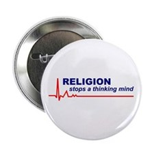 """Religion Stops a Thinking Mind 2.25"""" Button"""
