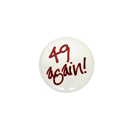 adult birthday saying, 49 again Mini Button