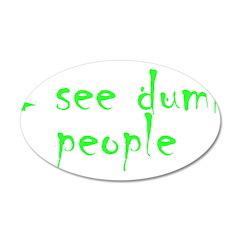 Dumb people 38.5 x 24.5 Oval Wall Peel
