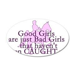 Good Girls 38.5 x 24.5 Oval Wall Peel