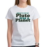 Pluto Was A Planet Women's T-Shirt