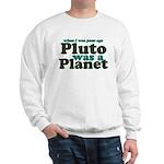 Pluto Was A Planet Sweatshirt