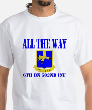 All The Way 6th BN 502nd INF White T-Shirt