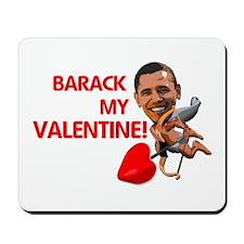 Barack my Valentine Mousepad