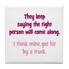The Right Person Tile Coaster