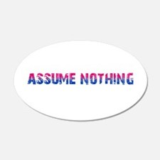 Assume Nothing 22x14 Oval Wall Peel