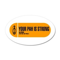 Your Pah is Strong 22x14 Oval Wall Peel