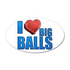 I Heart Big Balls 22x14 Oval Wall Peel