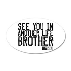 See You In Another Life Broth 22x14 Oval Wall Peel