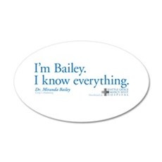 I'm Bailey. I Know Everything 22x14 Oval Wall Peel