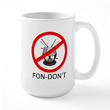 Fondue Fon-don't! Mug