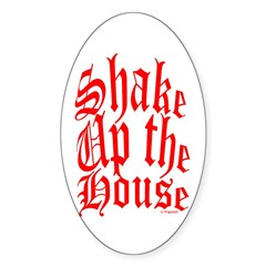 shake up the house Decal