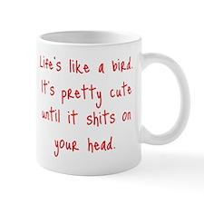 Life is a Bird - R-rated Mug