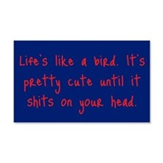 Life is a Bird - R-rated Wall Decal
