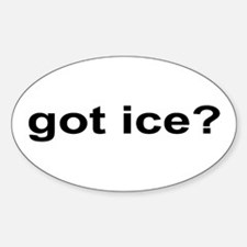 Got Ice? Sticker (Oval)
