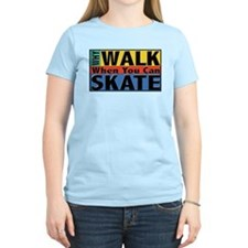 Why Walk Skate T-Shirt
