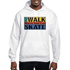 Why Walk Skate Hoodie