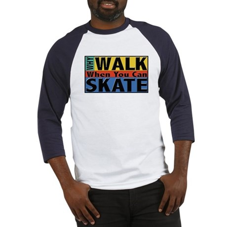 Why Walk Skate Baseball Jersey