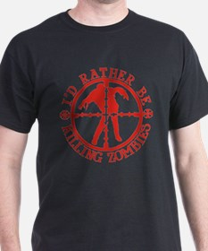 Rather Be Killing Zombies T-Shirt