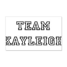 TEAM KAYLEIGH 22x14 Wall Peel