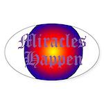 MIRACLES HAPPEN III Sticker (Oval)