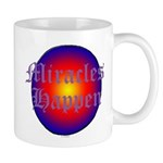 MIRACLES HAPPEN III Mug