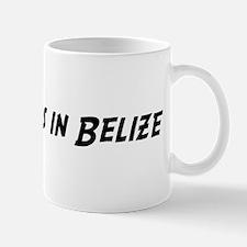 Famous in Belize Mug