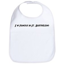 Famous in St. Barthelemy Bib