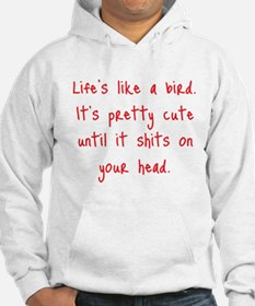 Life is a Bird - R-rated Hoodie