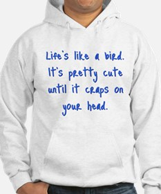 Life is a Bird - PG-rated Hoodie