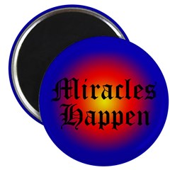 MIRACLES HAPPEN V Magnet