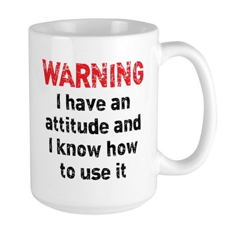 Attitude Warning Large Mug